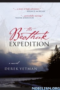 Download ebook The Beothuk Expedition by Derek Yetman (.ePUB)