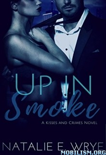 Download Up in Smoke by Natalie E. Wrye (.ePUB)