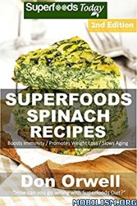 Download ebook Superfoods Spinach Recipes by Don Orwell (.ePUB)+