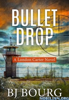 Download ebook Bullet Drop by BJ Bourg (.ePUB)