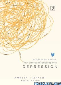 Real stories of dealing with Depression by Amrita Tripathi
