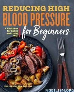 Reducing High Blood Pressure for Beginners by Kim Larson