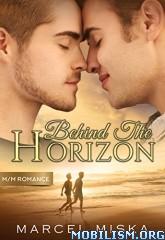 Download ebook Behind The Horizon by Marcel Miska (.ePUB)