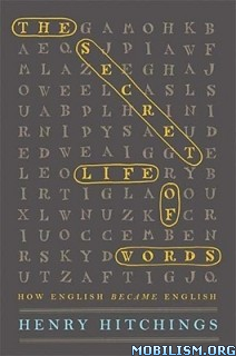 Download ebook The Secret Life of Words by Henry Hitchings (.ePUB)
