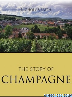 The Story of Champagne by Nicholas Faith