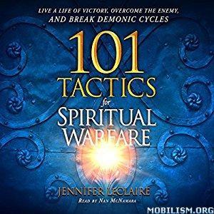 101 Tactics for Spiritual Warfare by Jennifer LeClaire