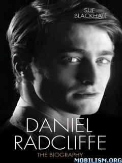 Download ebook Daniel Radcliffe: The Biography by Sue Blackhall (.ePUB)