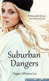 Download ebook Suburban Dangers by Megan Whitson Lee (.ePUB)(.MOBI)