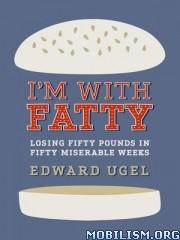 I'm with Fatty by Edward Ugel