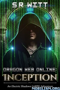 Download ebook Dragon Web Online: Inception by S R Witt (.ePUB)+