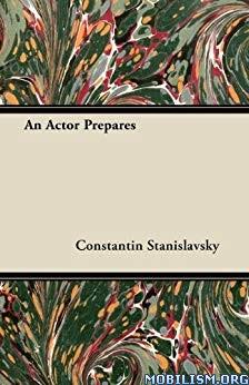 An Actor Prepares by Constantin Stanislavsky