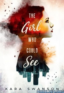 Download ebook The Girl Who Could See by Kara Swanson (.ePUB)