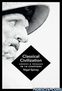 Download ebook Classical Civilization by Nigel Spivey (.ePUB)