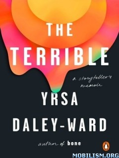 The Terrible: A Storyteller's Memoir by Yrsa Daley-Ward  +
