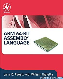 Arm 64-Bit Assembly Language by Larry D. Pyeatt+
