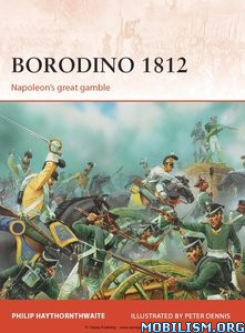 Download ebook Borodino 1812 by Philip Haythornthwaite (.ePUB)