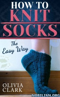 Download ebook How to Knit Socks by Olivia Clark (.ePUB)(.MOBI)