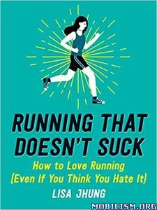 Running That Doesn't Suck by Lisa Jhung