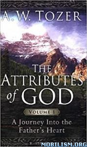 The Attributes of God Volume 1 with Study Guide by A. W. Tozer