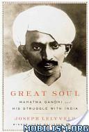 Download Mahatma Gandhi & His Struggle... by Joseph Lelyveld (.ePUB)+