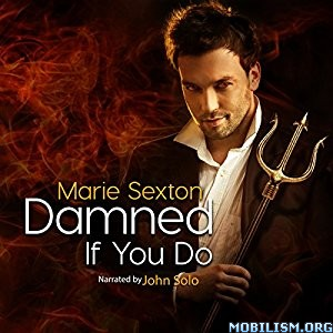 Download ebook Damned If You Do by Marie Sexton (.MP3)