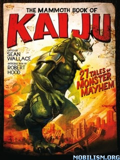 Download ebook Mammoth Book of Kaiju by Sean Wallace (.ePUB)