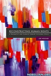 Download Reconstructing Human Rights by Joe Hoover (.PDF)