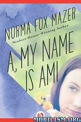 Download ebook My Name Is series by Norma Fox Mazer (.ePUB)
