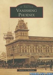 Vanishing Phoenix by Robert A. Melikian
