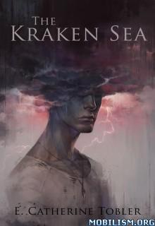 Download ebook The Kraken Sea by E. Catherine Tobler (.ePUB)
