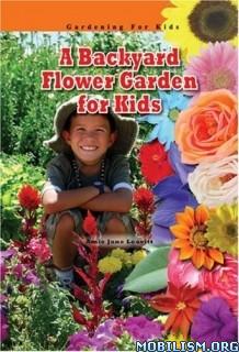Download ebook A Backyard Flower Garden for Kids by Amie Jane Leavitt(.PDF)