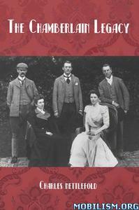 The Chamberlain Legacy by Charles Nettlefold