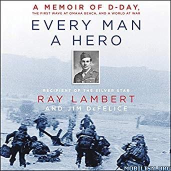 Every Man a Hero by Ray Lambert, Jim DeFelice