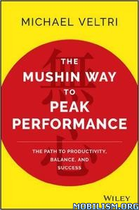 Download ebook The Mushin Way to Peak Performance by Michael Veltri (.ePUB)