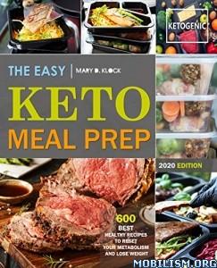 The Easy Keto Meal Prep by Mary D. Klock  +