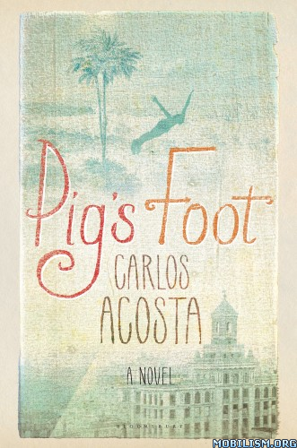 Download Pig's Foot by Carlos Acosta (.ePUB)