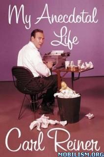 Download ebook My Anecdotal Life by Carl Reiner (.ePUB)