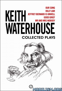 Download Keith Waterhouse: Collected Plays by Keith Waterhouse(.ePUB)