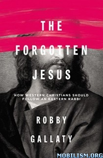 Download The Forgotten Jesus by Robby Gallaty (.ePUB)