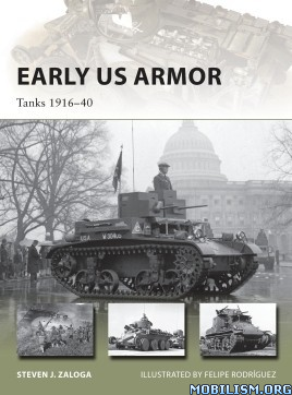 Download Early US Armor: Tanks 1916-40 by Steven J. Zaloga (.PDF)