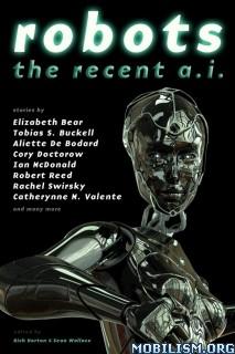 Download ebook Robots: The Recent A.I. by Rich Horton et al (.ePUB) (.MOBI)