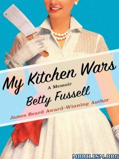 Download ebook My Kitchen Wars by Betty Fussell (.ePUB)