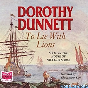 Download To Lie with Lions by Dorothy Dunnett (.MP3)