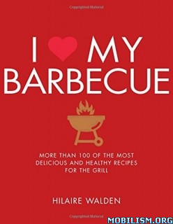 Download I Love My Barbecue by Hilarie Walden (.ePUB)