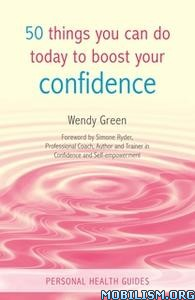 50 Things You Can Do to Boost Your Confidence by Wendy Green