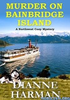 Download Murder on Bainbridge Island by Dianne Harman (.ePUB)(.AZW3)