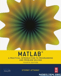 Download ebook MATLAB: A Practical Introduction by Stormy Attaway (.ePUB)