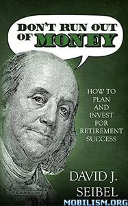 Don't Run Out of Money by David Seibel