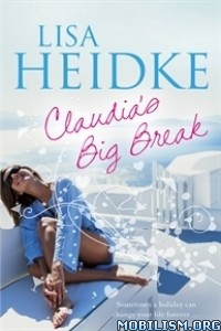 Download Claudia's Big Break by Lisa Heidke (.ePUB)