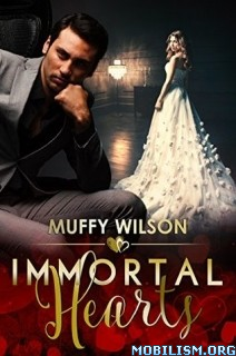 Download ebook Immortal Hearts by Muffy Wilson (.ePUB)